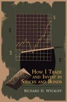How I Trade and Invest in Stocks and Bonds (Paperback)