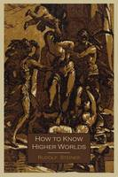 How to Know Higher Worlds (Paperback)