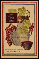 The True Vine: Meditations for a Month on John XV: 1-16 (Paperback)