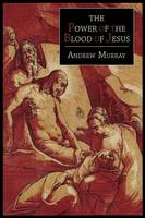 The Power of the Blood of Jesus (Paperback)