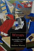 Within; Or, the Kingdom of God Is Within You (Paperback)