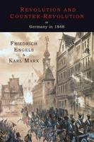 Revolution and Counter-Revolution or Germany in 1848 (Paperback)
