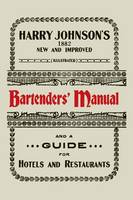 Harry Johnson's New and Improved Illustrated Bartenders' Manual: Or, How to Mix Drinks of the Present Style [1934] (Paperback)