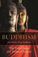 Buddhism: One Teacher, Many Traditions (Hardback)