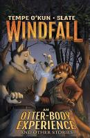 Windfall - An Otter-Body Experience and Other Stories - Windfall 2 (Paperback)
