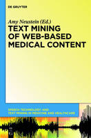 Text Mining of Web-Based Medical Content - Speech Technology and Text Mining in Medicine and Health Care