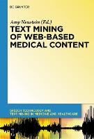 Text Mining of Web-Based Medical Content - Speech Technology and Text Mining in Medicine and Health Care 1 (Hardback)