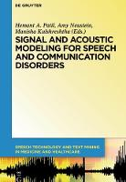 Signal and Acoustic Modeling for Speech and Communication Disorders - Speech Technology and Text Mining in Medicine and Health Care 5 (Hardback)
