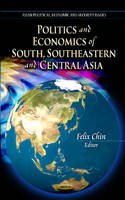Politics & Economics of South, Southeastern & Central Asia (Hardback)