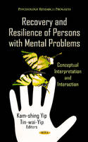 Recovery & Resilience of Persons with Mental Problems: Conceptual Interpretation & Interaction (Hardback)