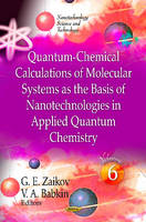 Quantum-Chemical Calculations of Molecular Systems as the Basis of Nanotechnologies in Applied Quantum Chemistry: Volume 6 (Hardback)