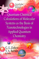Quantum-Chemical Calculations of Molecular Systems as the Basis of Nanotechnologies in Applied Quantum Chemistry: Volume 7 (Hardback)