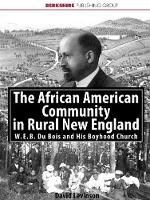 The African American Community in Rural New England: W. E. B. Du Bois and the Clinton A. M. E. Zion Church (Paperback)