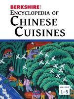 Berkshire Encyclopedia of Chinese Cuisines, 5 Volume Set