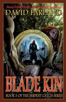 Blade Kin: Book Three of the Serpent Catch Series (Paperback)
