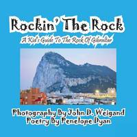 Rockin' the Rock, a Kid's Guide to the Rock of Gibraltar (Paperback)
