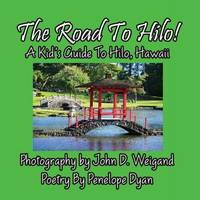 The Road to Hilo! a Kid's Guide to Hilo, Hawaii (Paperback)