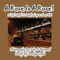 A Rose Is a Rose! a Kid's Guide to Stratford-Upon-Avon, UK (Paperback)