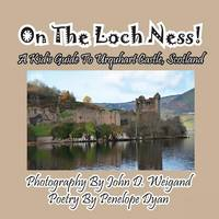 On the Loch Ness! a Kid's Guide to Urquhart Castle, Scotland (Paperback)
