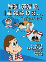When I Grow Up, I Am Going to Be. . . for Boys Only (R) (Hardback)