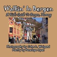 Walkin' in Bergen, a Kid's Guide to Bergen, Norway (Paperback)