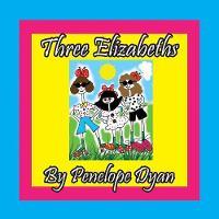 Three Elizabeths (Paperback)