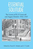 Essential Solitude: The Letters of H. P. Lovecraft and August Derleth, Volume 2 (Paperback)
