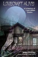Lovecraft Alive! (A Collection of Lovecraftian Stories) (Paperback)