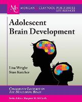 Adolescent Brain Development - Colloquium Series on The Developing Brain (Paperback)