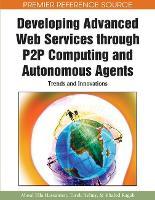 Developing Advanced Web Services Through P2P Computing and Autonomous Agents