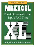 MrExcel XL: The 40 Greatest Excel Tips of All Time (Paperback)