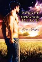 Woke Up in a Strange Place (Paperback)