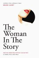 The Woman In The Story: Writing Memorable Female Characters in Trouble, in Love, and in Power (Paperback)