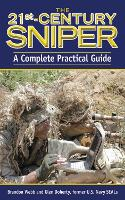 The 21st Century Sniper: A Complete Practical Guide (Paperback)