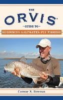 The Orvis Guide to Beginning Saltwater Fly Fishing: 101 Tips for the Absolute Beginner - Orvis Guides (Paperback)
