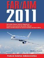 Federal Aviation Regulations / Aeronautical Information Manual 2011 (FAR/AIM) (Paperback)