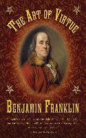 The Art of Virtue: Ben Franklin's Formula for Successful Living (Hardback)