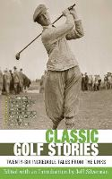 Classic Golf Stories: 26 Incredible Tales from the Links (Hardback)