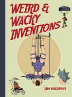 Weird & Wacky Inventions (Hardback)