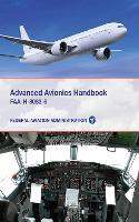 Advanced Avionics Handbook: FAA-H-8083-6 (Paperback)