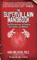 The Supervillain Handbook: The Ultimate How-to Guide to Destruction and Mayhem (Paperback)