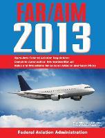 Federal Aviation Regulations/Aeronautical Information Manual 2013 (Paperback)