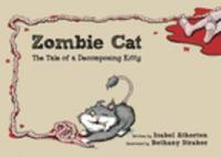 Zombie Cat: The Tale of a Decomposing Kitty (Hardback)
