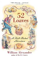 52 Loaves: One Man's Relentless Pursuit of Truth, Meaning, and a Perfect Crust (Paperback)
