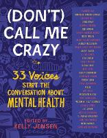 (Don't) Call Me Crazy: 33 Voices Start the Conversation about Mental Health (Paperback)