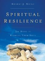 Spiritual Resilience: 30 Days to Refresh Your Soul (Paperback)