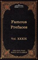 Prefaces and Prologues to Famous Books: The Five Foot Shelf of Classics, Vol. XXXIX (in 51 Volumes) (Paperback)