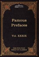 Prefaces and Prologues to Famous Books: The Five Foot Shelf of Classics, Vol. XXXIX (in 51 Volumes) (Hardback)
