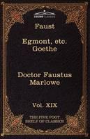 Faust, Part I, Egmont & Hermann, Dorothea, Dr. Faustus: The Five Foot Shelf of Classics, Vol. XIX (in 51 Volumes) (Paperback)