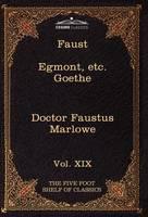 Faust, Part I, Egmont & Hermann, Dorothea, Dr. Faustus: The Five Foot Shelf of Classics, Vol. XIX (in 51 Volumes) (Hardback)